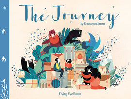 The Journey / Kinderbuch Englisch / Francesca Sanna