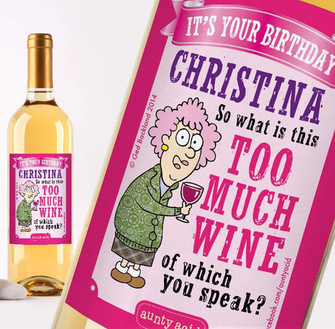 Aunty Acid Personalised Too Much Wine Birthday Wine Bottle