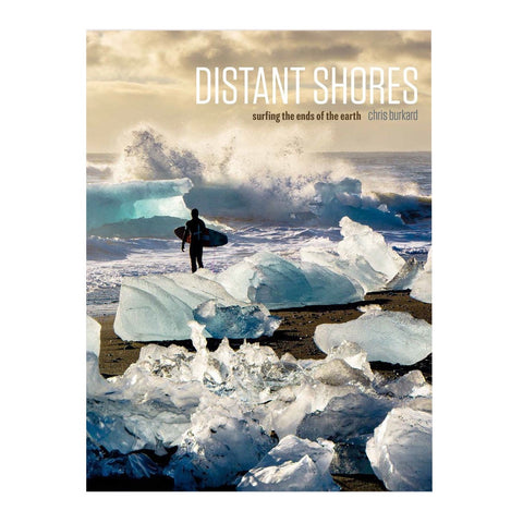 Distant Shores: Surfing The Ends of the Earth