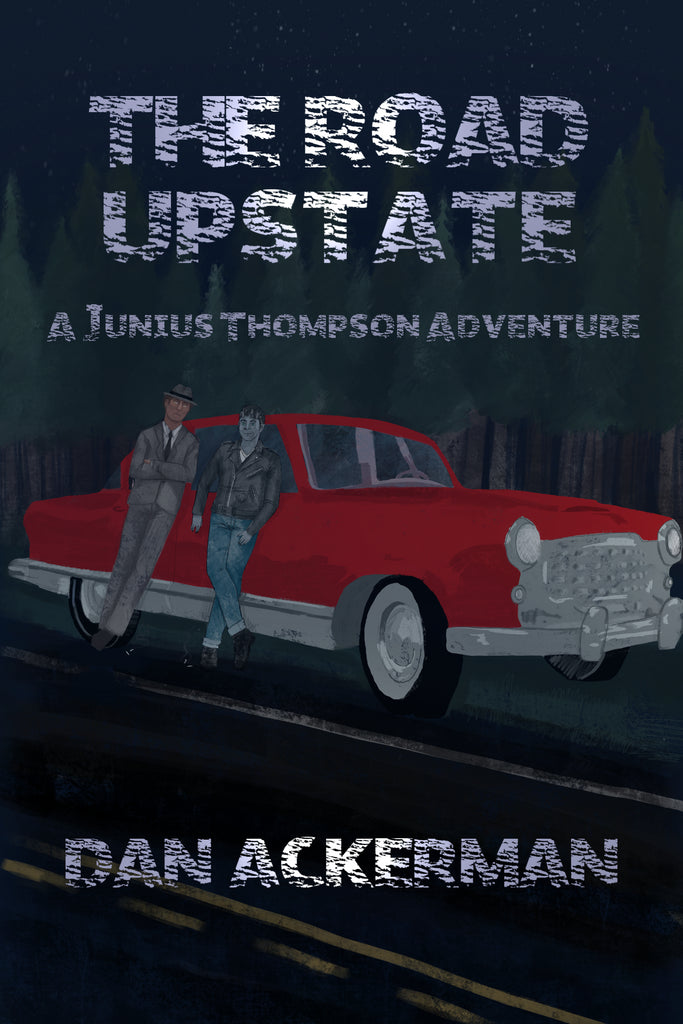 The Road Upstate: A Junius Thompson Adventure