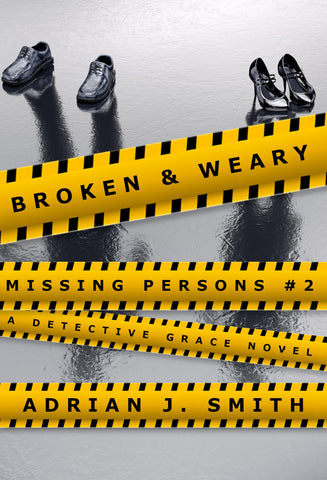 Broken & Weary (Missing Persons #2)