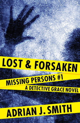 Lost and Forsaken by Adrian J Smith