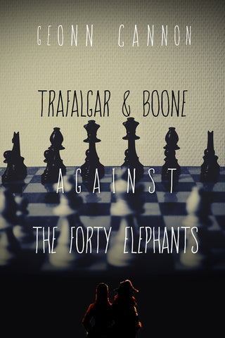 Trafalgar & Boone Against the Forty Elephants (Trafalgar & Boone #5)