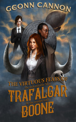 The Virtuous Feats of the Indomitable Miss Trafalgar and the Erudite Lady Boone (Trafalgar & Boone #1)