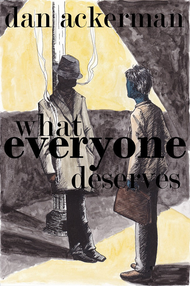 Cover for What Everyone Deserves by Dan Ackerman