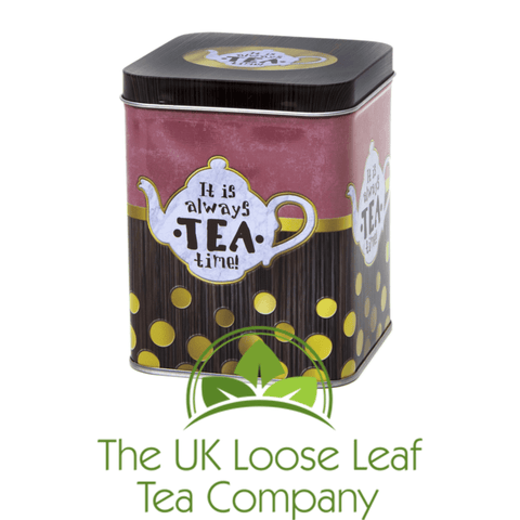 It Is Always Tea Time  ~ Tea Caddy - The UK Loose Leaf Tea Company