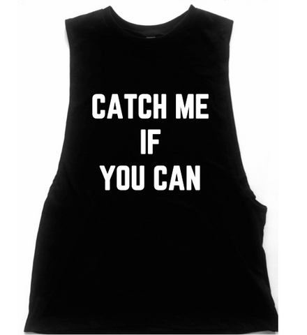 Catch Me If You Can Unisex Low Armhole Muscle Tank