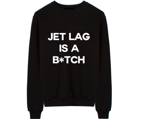 Jet Lag Is A Bitch Unisex Crew Neck Sweatshirt