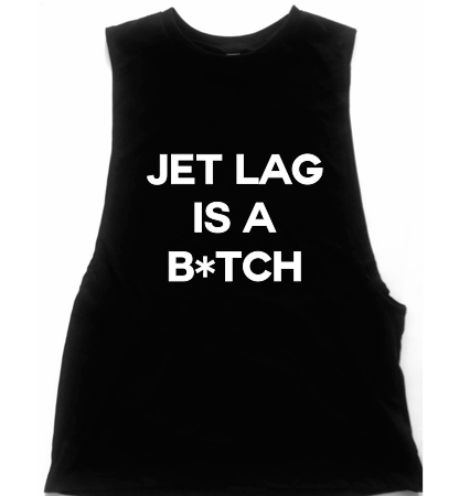 Jet Lag Is A Bitch Unisex Low Armhole Muscle Tank