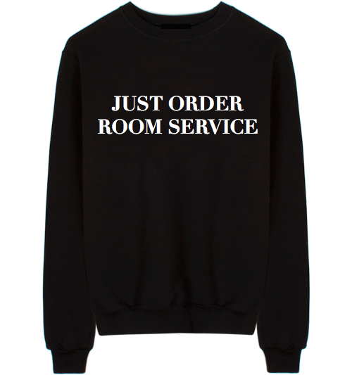 Just Order Room Service Unisex Crew Neck Sweatshirt