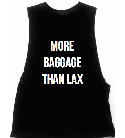 More Baggage Than (ENTER AIRPORT CODE IN NOTES SECTION AT CHECKOUT) Unisex Low Armhole Muscle Tank