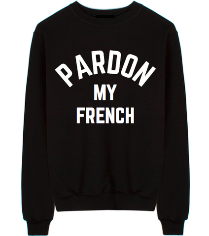 Pardon My French Unisex Crew Neck Sweatshirt