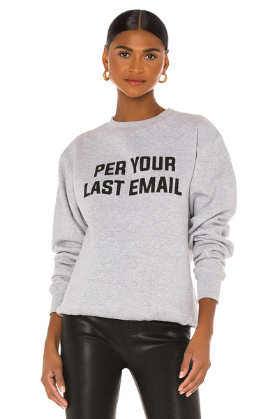 Per Your Last Email Sweatshirt