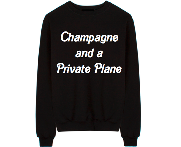 Champagne And A Private Plane Unisex Crew Neck Sweatshirt
