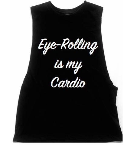 Eye-Rolling Is My Cardio Unisex Low Armhole Muscle Tank