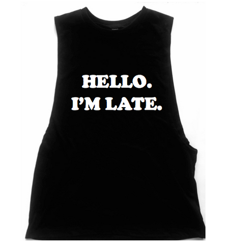Hello I'm Late Unisex Low Armhole Muscle Tank