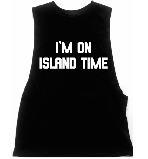 I'm On Island Time Unisex Low Armhole Muscle Tank
