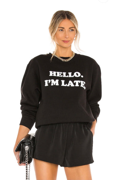 Hello I'm Late Unisex Crew Neck Sweatshirt