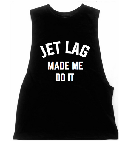 Jet Lag Made Me Do It Unisex Low Armhole Muscle Tank