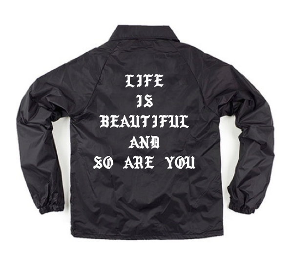 Life Is Beautiful And So Are You Windbreaker