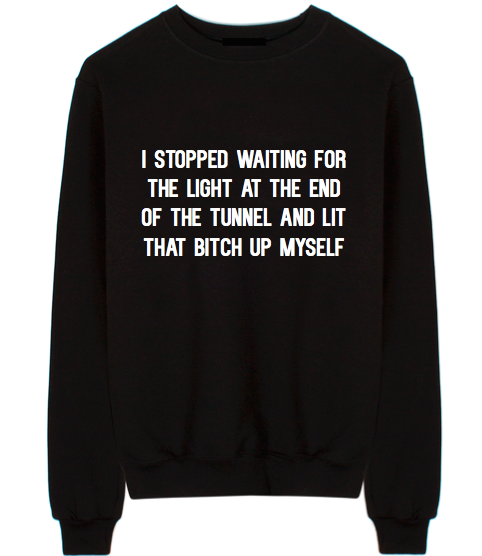 Lit That Bitch Up Myself Sweatshirt