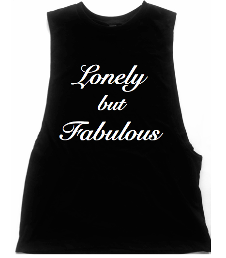 Lonely But Fabulous Unisex Low Armhole Muscle Tank