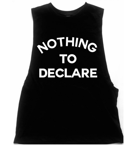 Nothing To Declare Unisex Low Armhole Muscle Tank