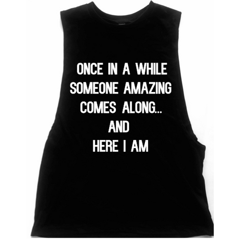 Once In A While Someone Amazing Comes Along Unisex Low Armhole Muscle Tank
