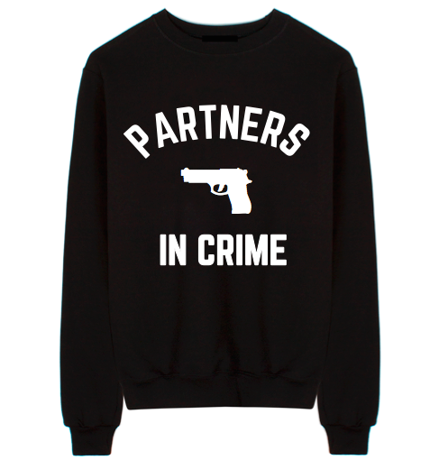 Partners In Crime Unisex Crew Neck Sweatshirt
