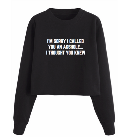 I Thought You Knew Sweatshirt