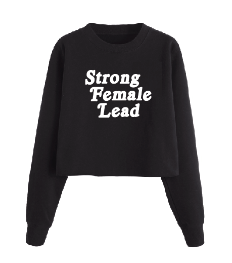 Strong Female Lead Cropped Sweatshirt