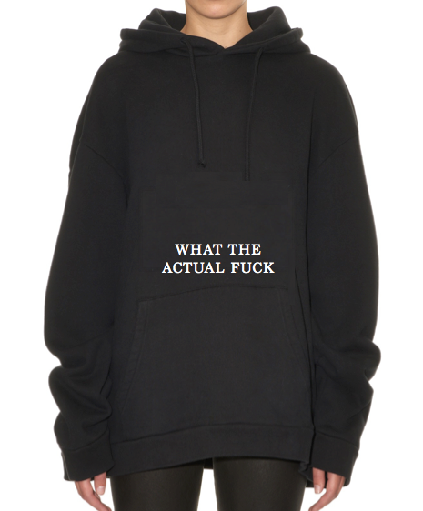 What The Actual Fuck Oversized Hoodie