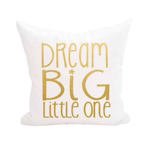 Dream Big Little One Pillow Cover