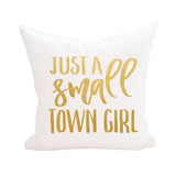 Just a Small Town Girl Pillow Cover 3pk
