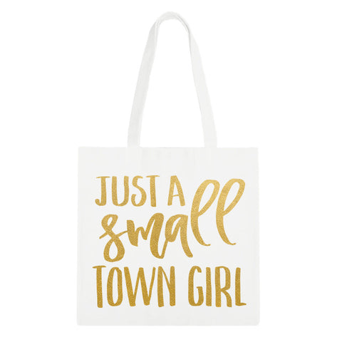 Just a Small Town Girl Tote Bag