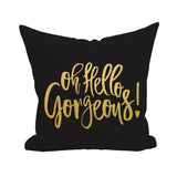 Oh Hello Gorgeous Pillow Cover