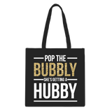 Pop Bubbly She's Getting a Hubby Zippered Tote Bag - 1pk