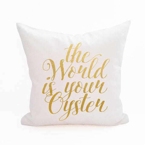 The World is Your Oyster Pillow Cover