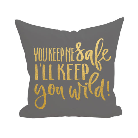 You Keep Me Safe Pillow Cover