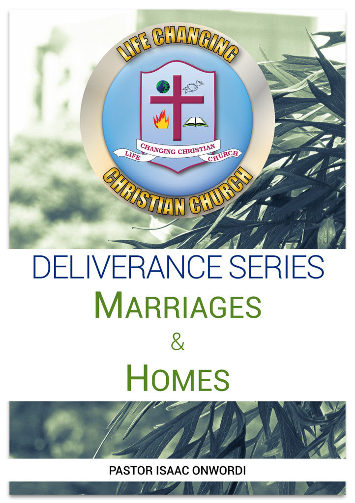 Deliverance Series: Marriages & Homes