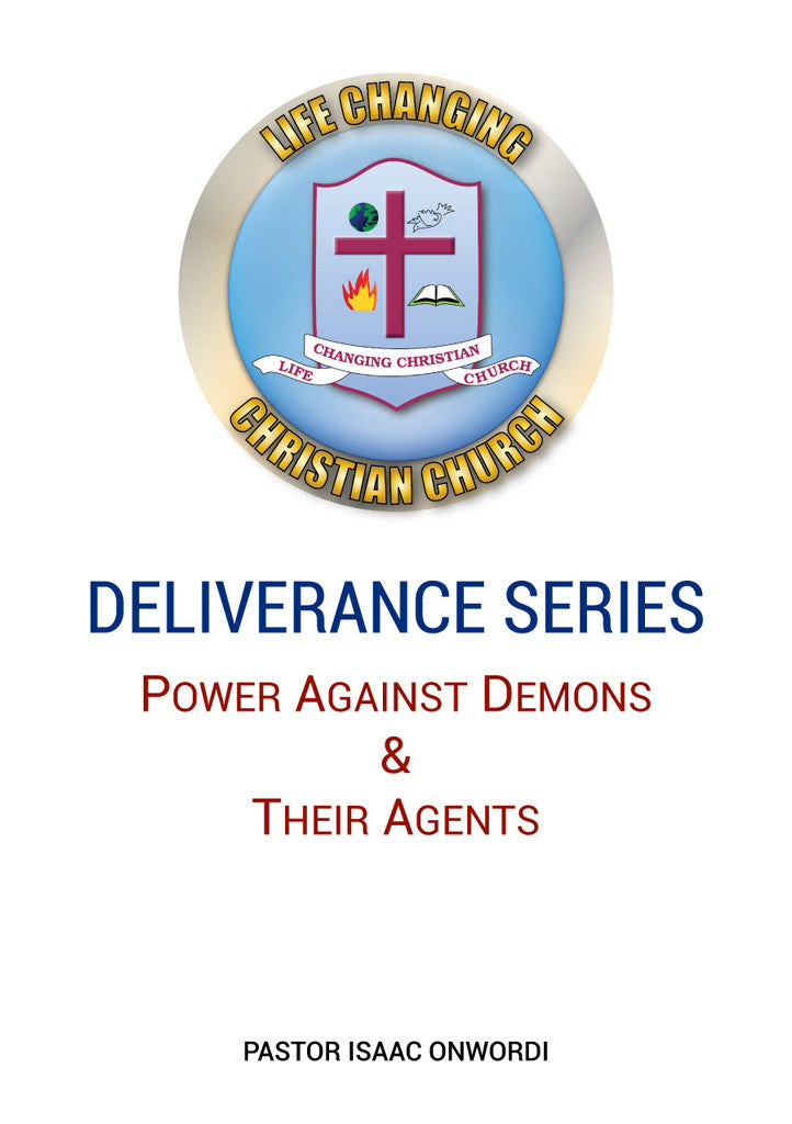 Deliverance Series: Power Against Demons & Their Agents