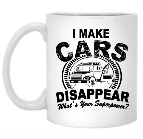 I Make Cars Disappear What's Your Superpower  11 oz. Mug
