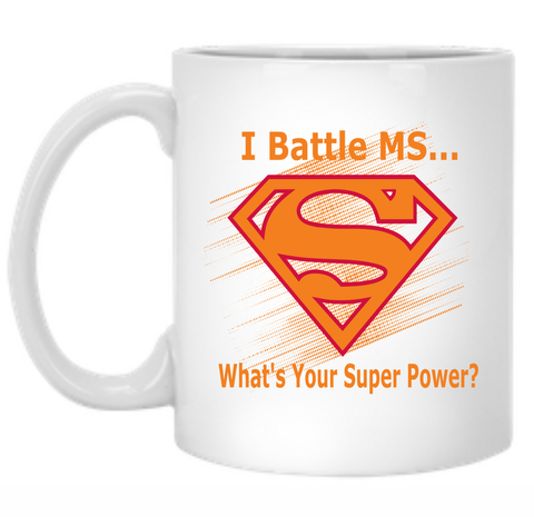 I Battle MS What's Your Super Power 11 oz. Mug