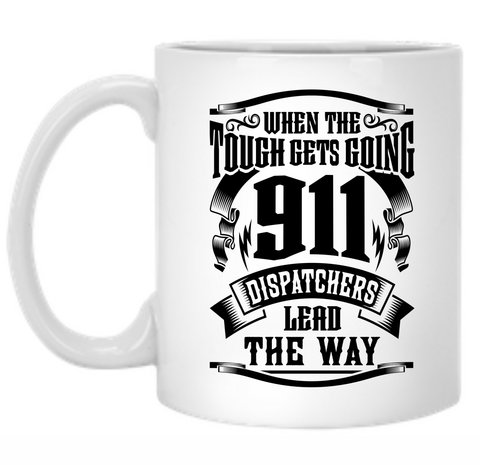 911 Dispatchers Lead The Way 11 oz. Mug