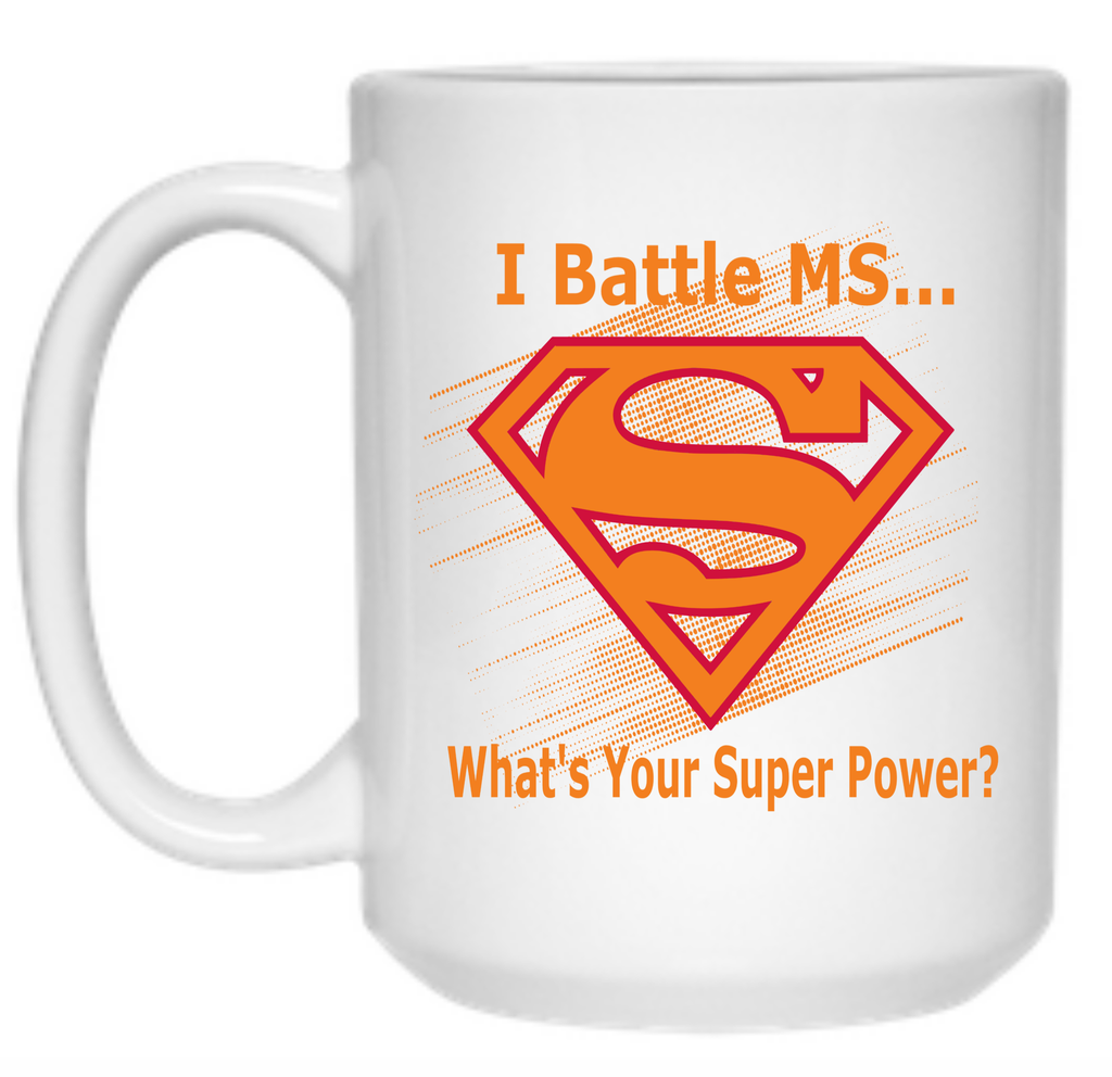 I Battle MS What's Your Super Power Mug - 15oz