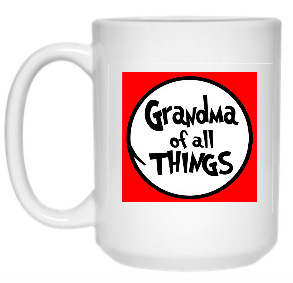 Grandma of All Things Mug - 15oz