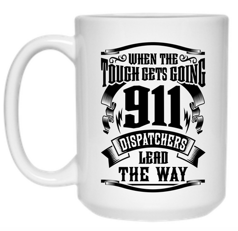 911 Dispatchers Lead The Way Mug - 15oz