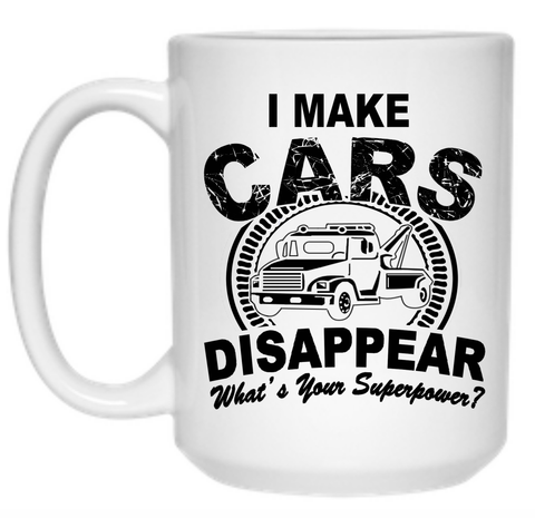 I Make Cars Disappear What's Your Superpower   Mug - 15oz