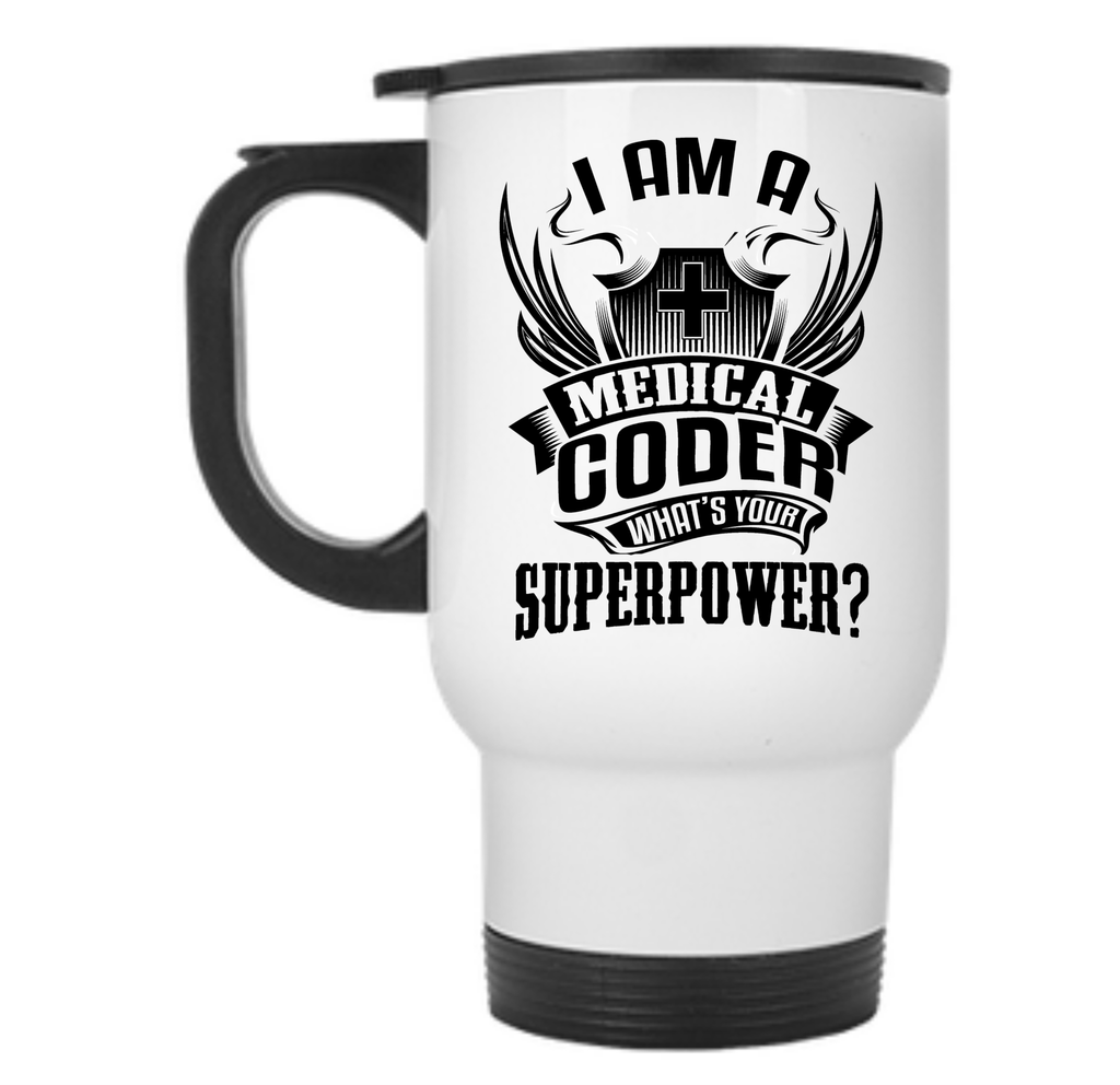 I am a Medical Coder What's your superpower  Travel Mug