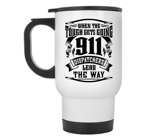 911 Dispatchers Lead The Way Travel Mug